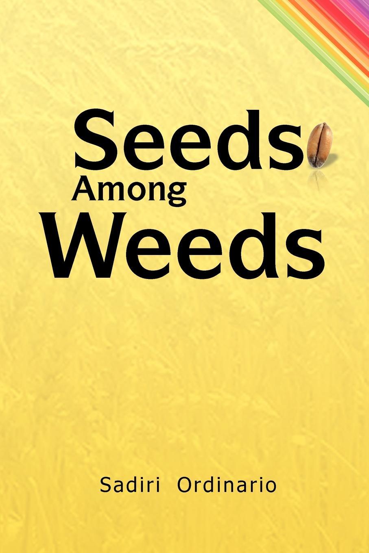 Sadiri Ordinario Seeds Among Weeds gunter nitsch weeds like us