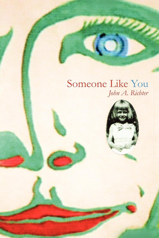 John A. Richter Someone Like You