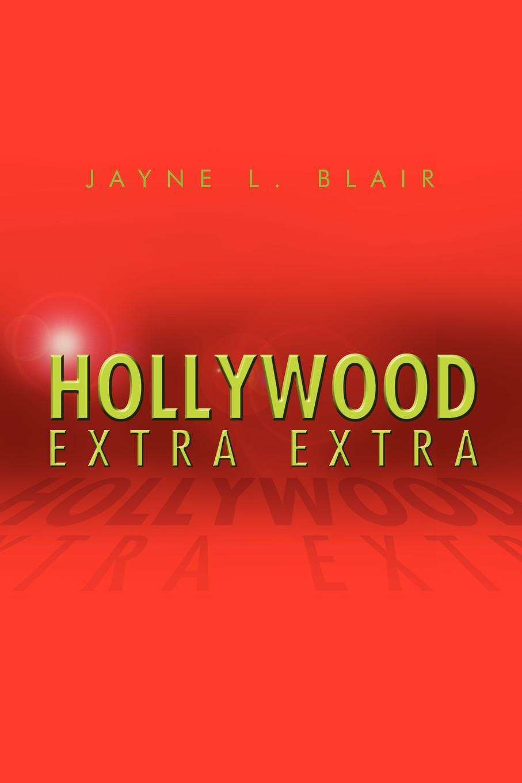Фото - Jayne L. Blair Hollywood Extra Extra аккумулятор катод extra start 6ст 62n l l2