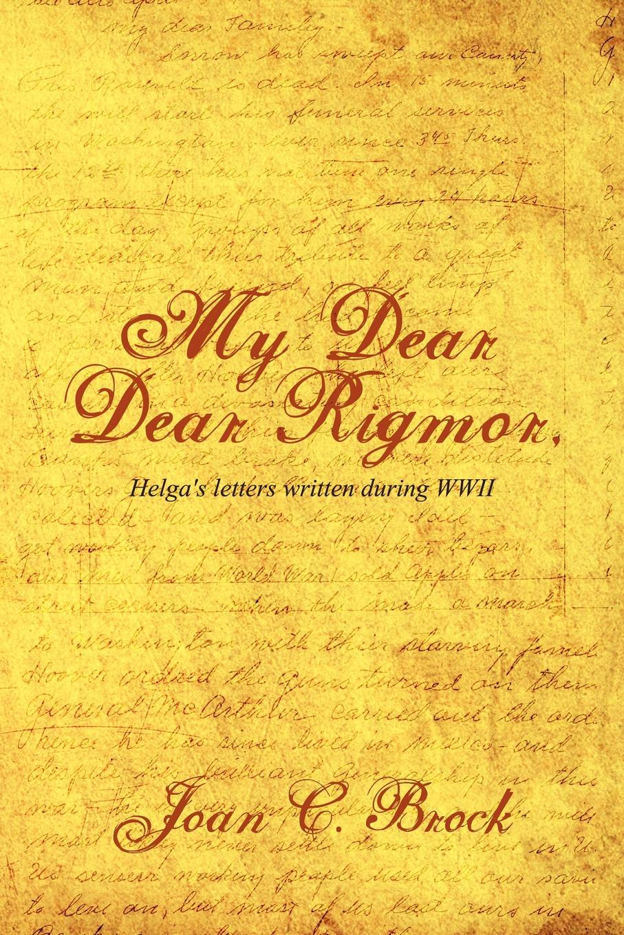 Joan C. Brock My Dear, Dear Rigmor