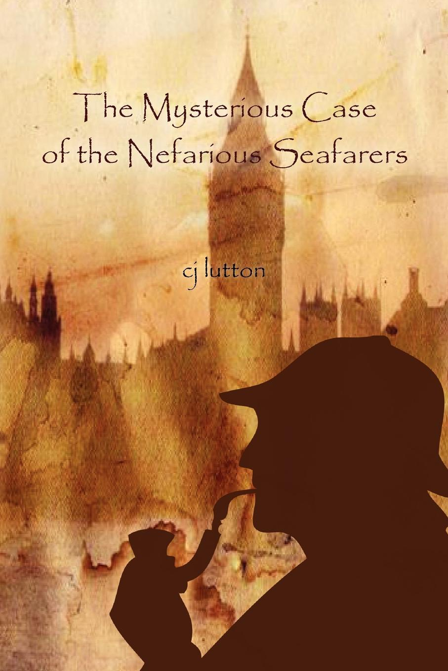 Cj Lutton The Mysterious Case of the Nefarious Seafarers
