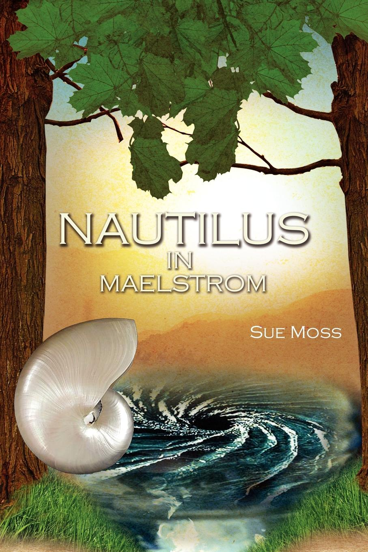 Sue Moss NAUTILUS IN MAELSTROM pete shaw nautilus