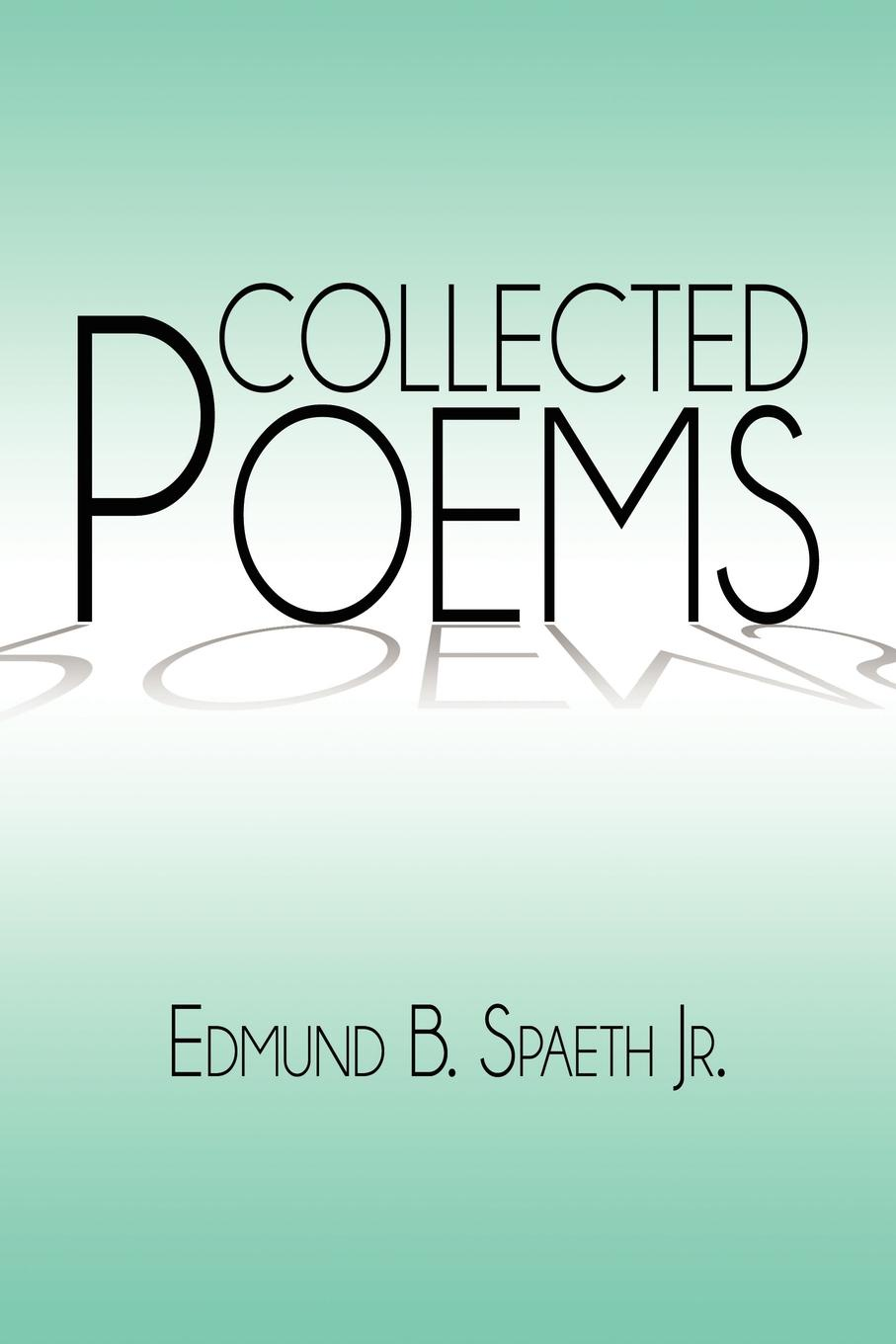 Edmund B. Jr. Spaeth Collected Poems brian patten collected love poems