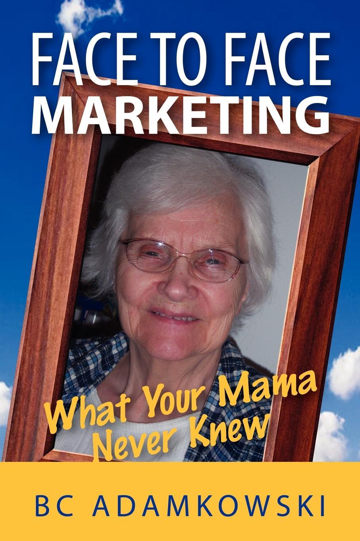 Bc Adamkowski Face to Marketing
