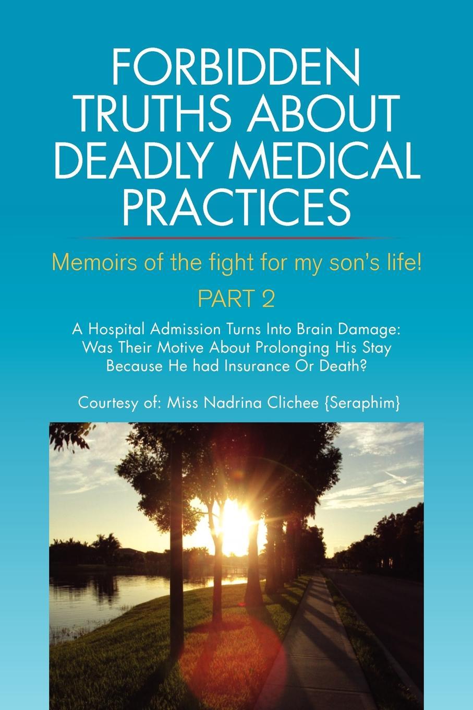 Nadrina Clichee (Seraphim) Forbidden Truths about Deadly Medical Practices Part 2 ник картер ник картер собрание сочинений в шести томах том 5