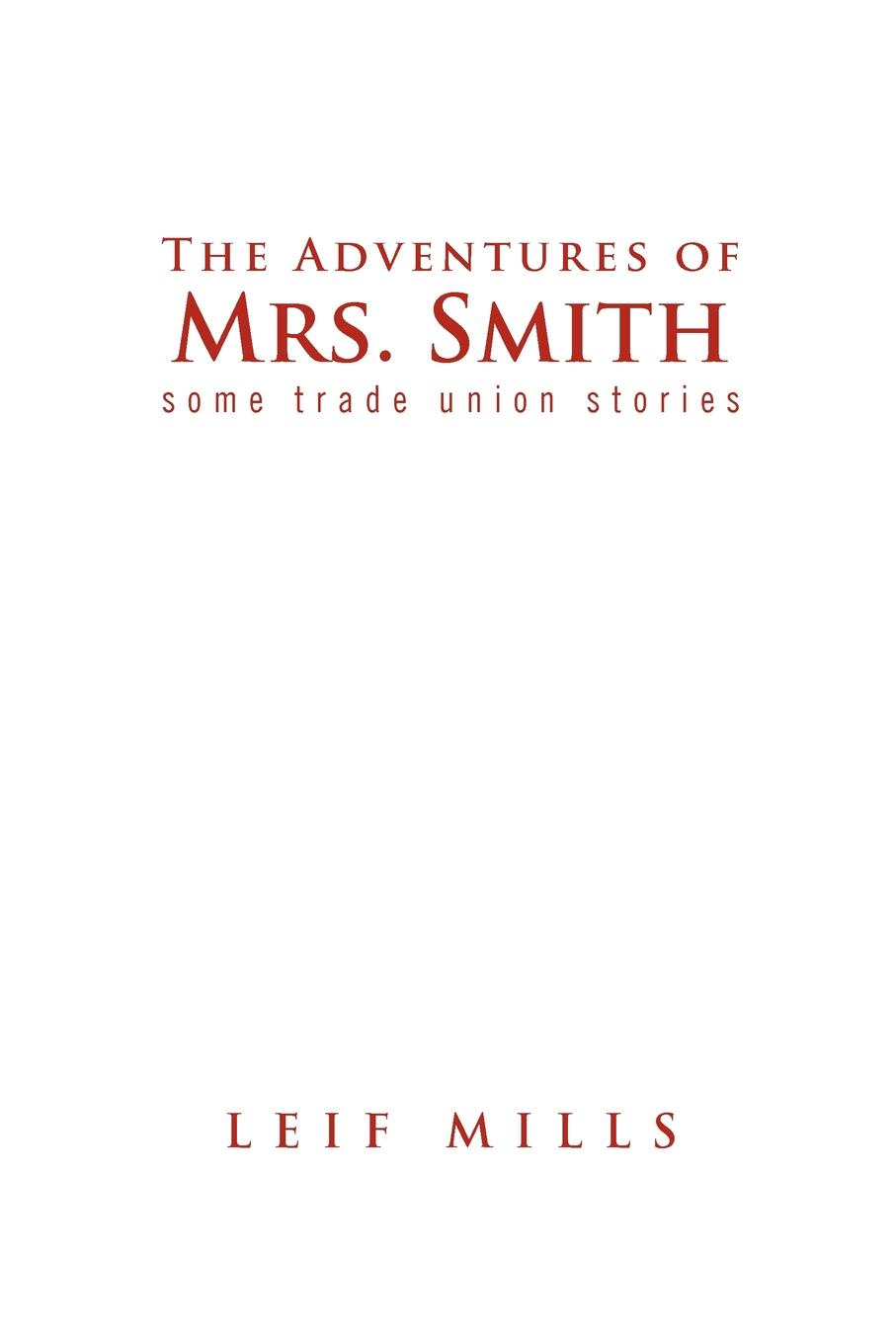 Leif Mills The Adventures of Mrs. Smith цены