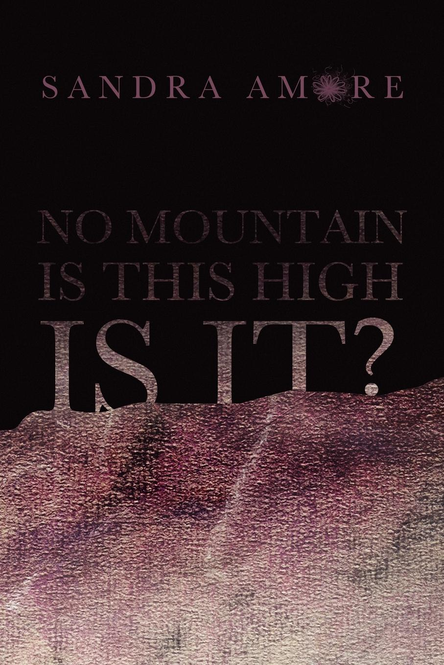 Sandra Amore No Mountain Is This High Is It? sandra robbins mountain peril