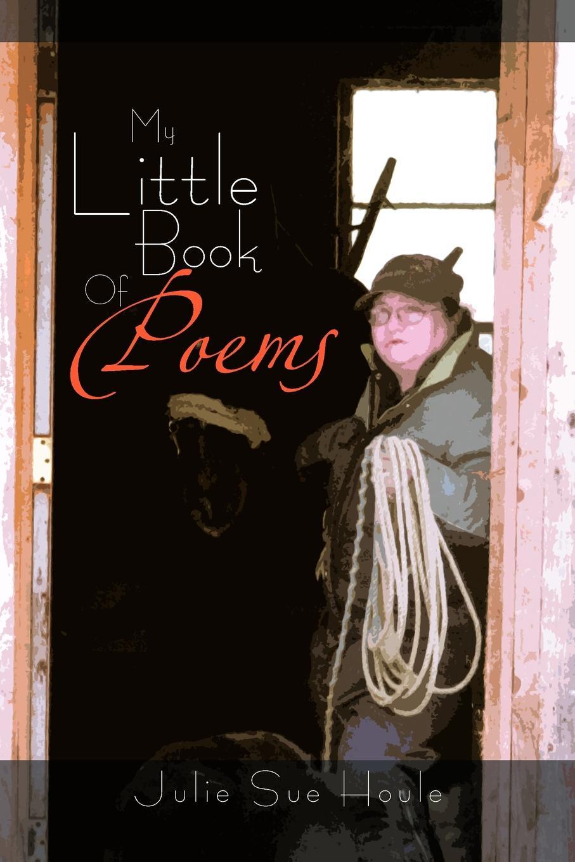 Julie Sue Houle My Little Book of Poems marc houle cola party