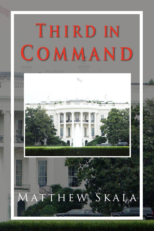 Matthew Skala Third in Command command in war
