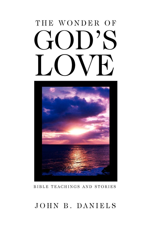 J. B. Daniels The Wonder of God's Love b j daniels intimate secrets