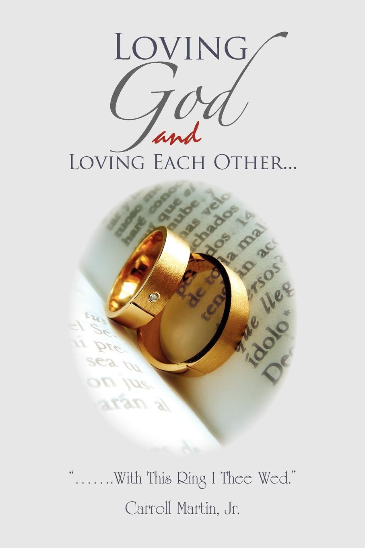 Carroll Jr. Martin Loving God and Loving Each Other loving mother