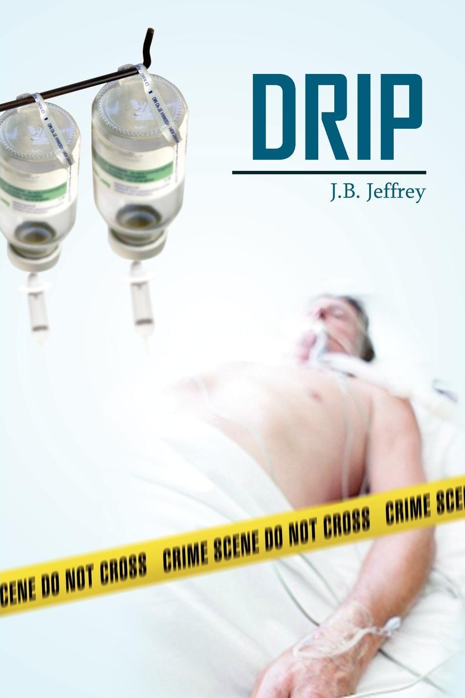 J. B. Jeffrey Drip