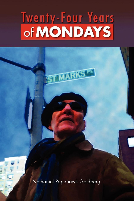 Фото - Nathaniel Papahawk Goldberg Twenty-Four Years of Mondays подушка printio mondays are evil