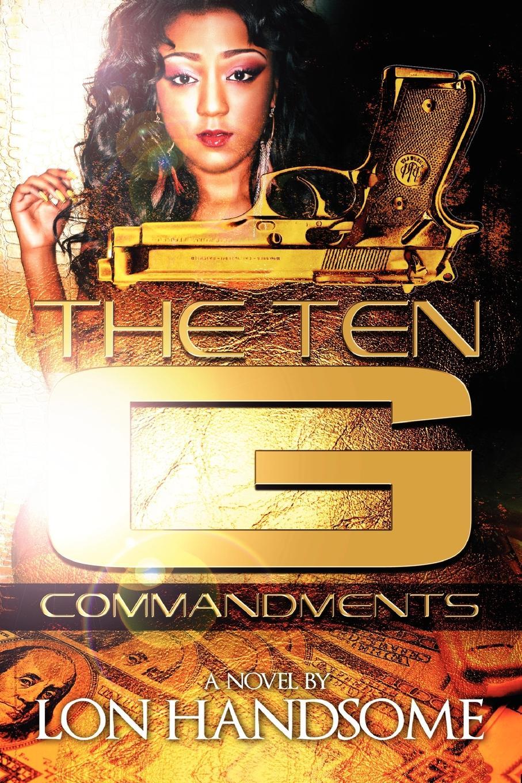 Фото - Lon Handsome The Ten G Commandments the contagious commandments