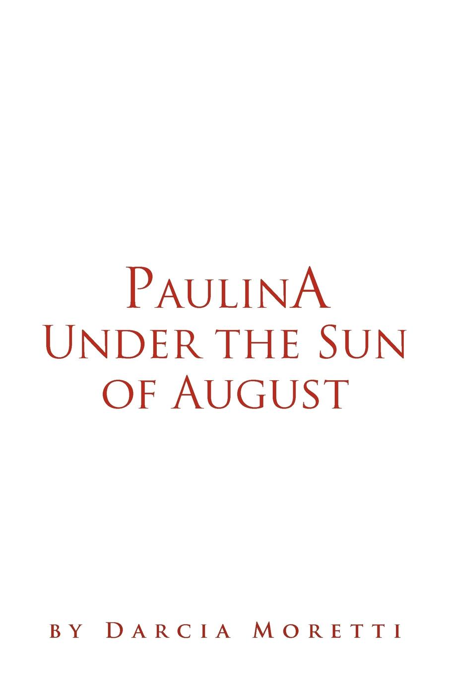 Darcia Moretti Paulina Under the Sun of August secrets under the sun