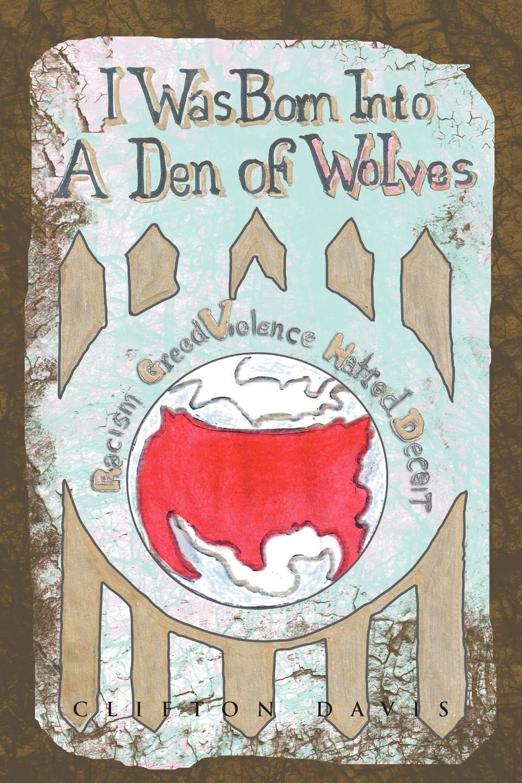 Clifton Davis I Was Born Into a Den of Wolves bad wolves