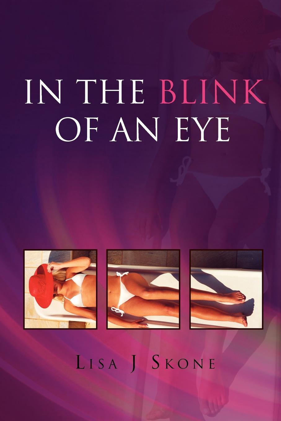 Lisa J. Skone In the Blink of an Eye the girl who takes an eye for an eye