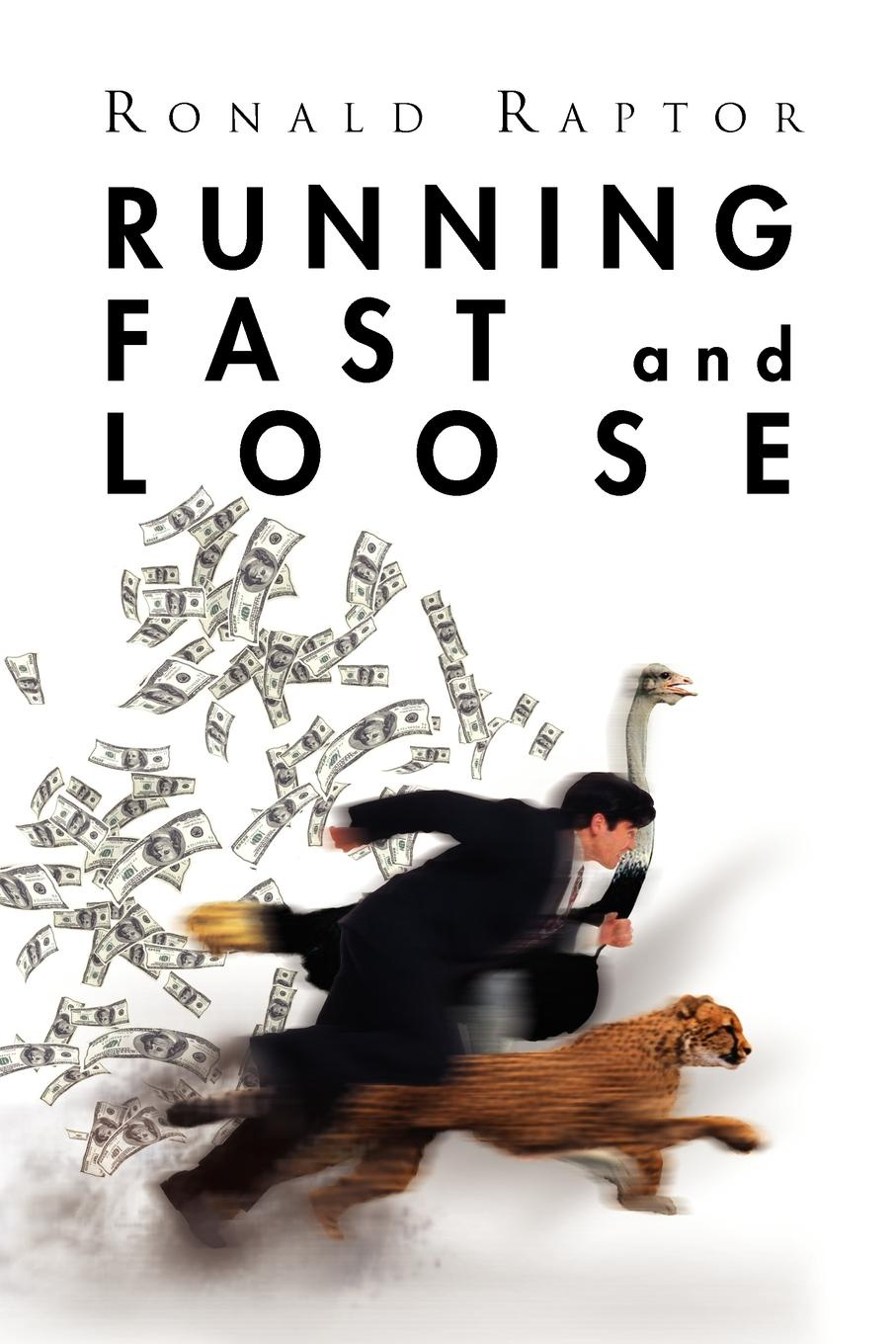 Ronald Raptor Running Fast and Loose justine elyot fast and loose
