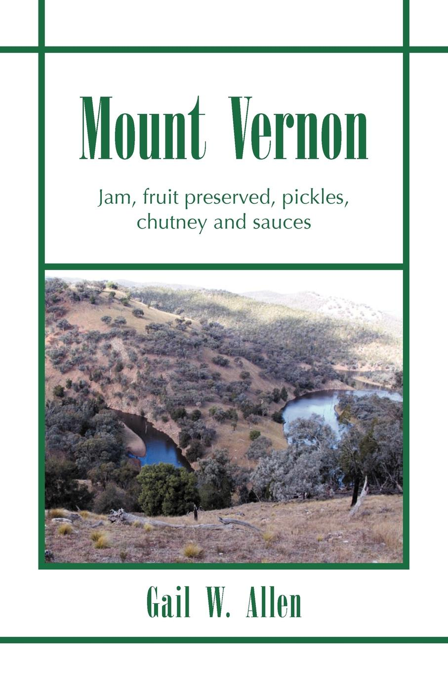 Gail W. Allen Mount Vernon. Jam, Fruit Preserved, Pickles, Chutney and Sauces stephen cosgrove pickles and the p flock bullies