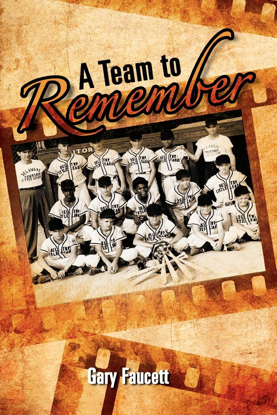 Gary Faucett A Team to Remember