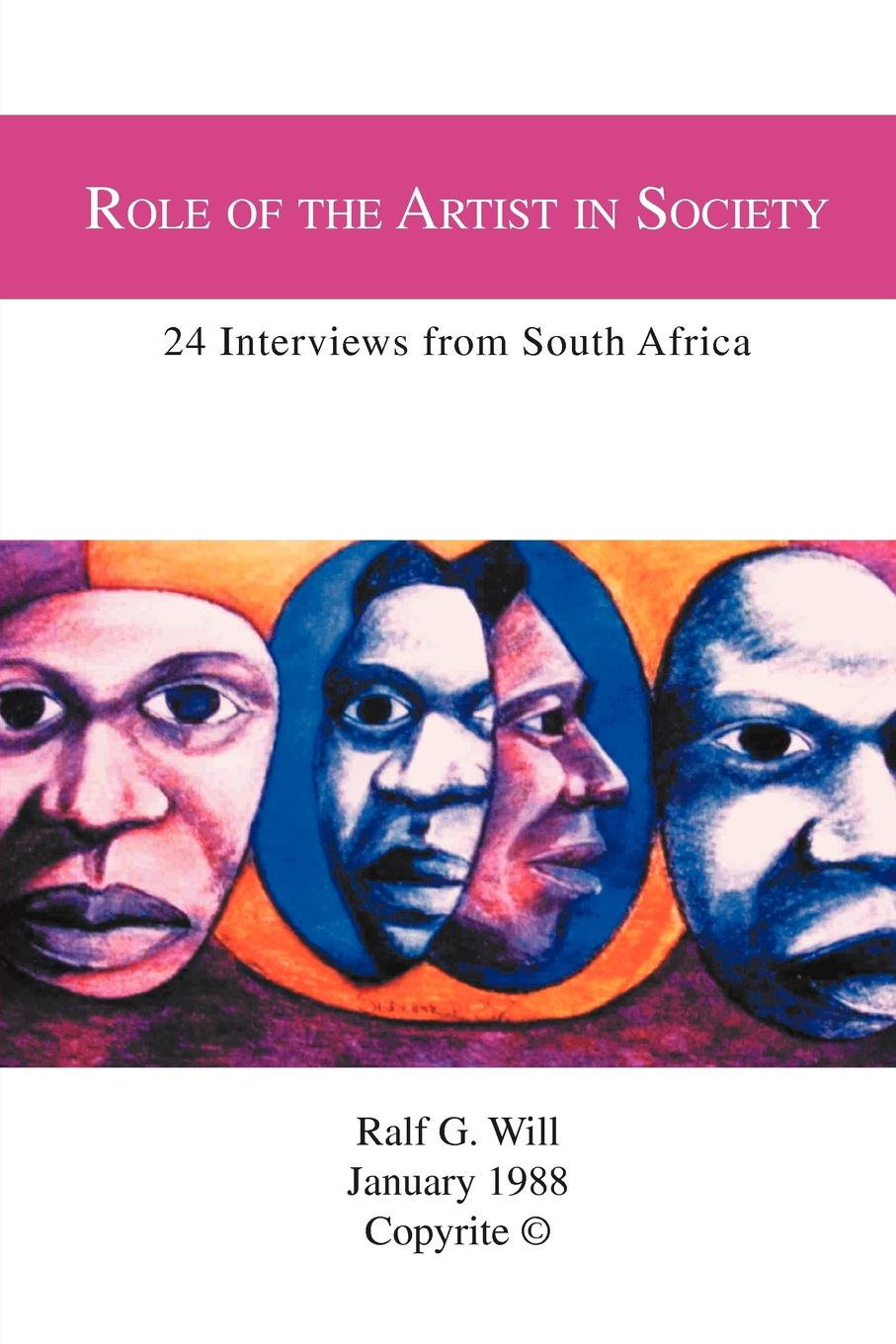 Ralf G. Will Role of the Artist in Society. 24 Interviews from South Africa