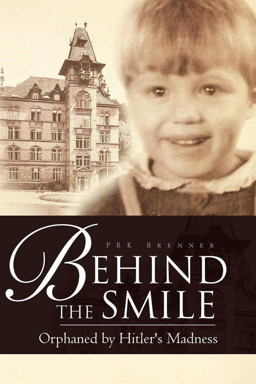 лучшая цена Prk Brenner Behind the Smile. Orphaned by Hitler's Madness