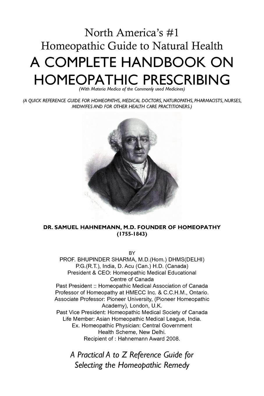 Bhupinder M. D. Sharma North America's #1 Homeopathic Guide to Natural Health. A Complete Handbook on Homeopathic Prescribing the denver homeopathic college