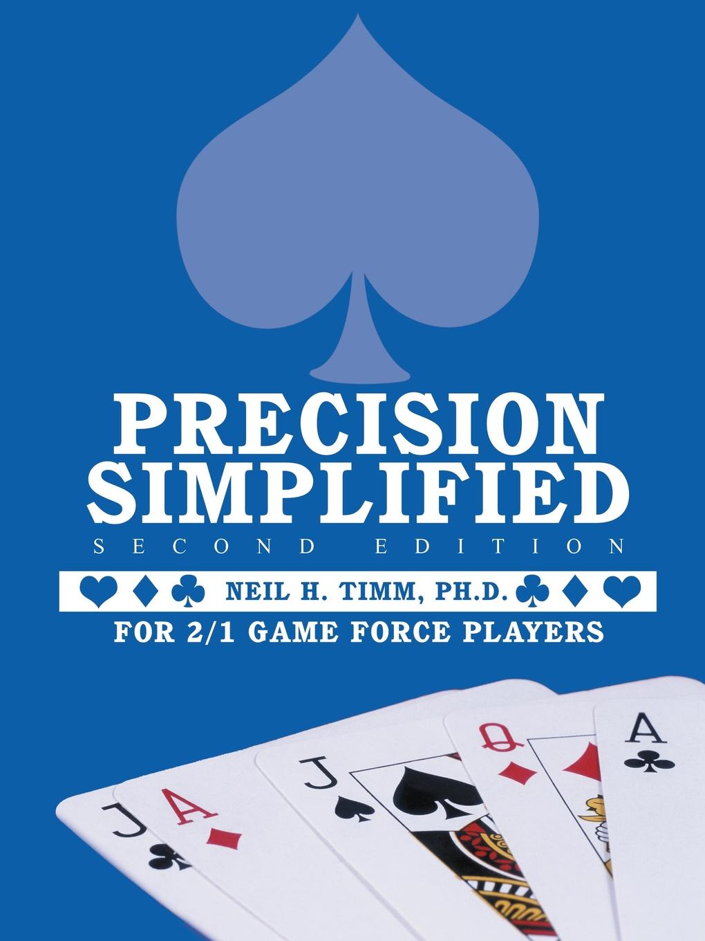 лучшая цена Neil H. Timm Ph. D. Precision Simplified --- Second Edition. For 2/1 Game Force Players