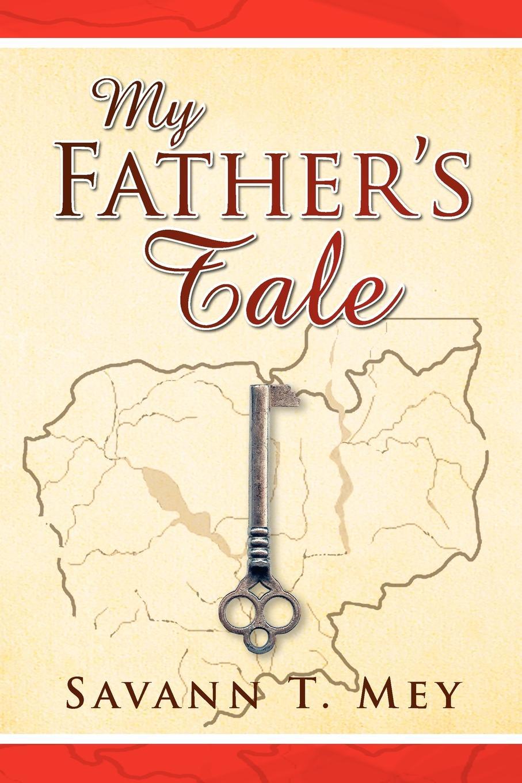 лучшая цена Savann T. Mey My Father's Tale