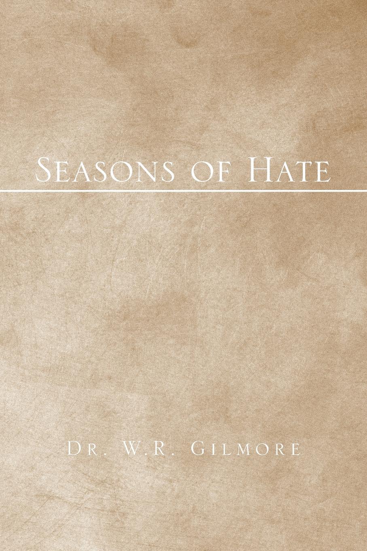 Dr W. R. Gilmore Seasons of Hate joseph r trudel of seasons known