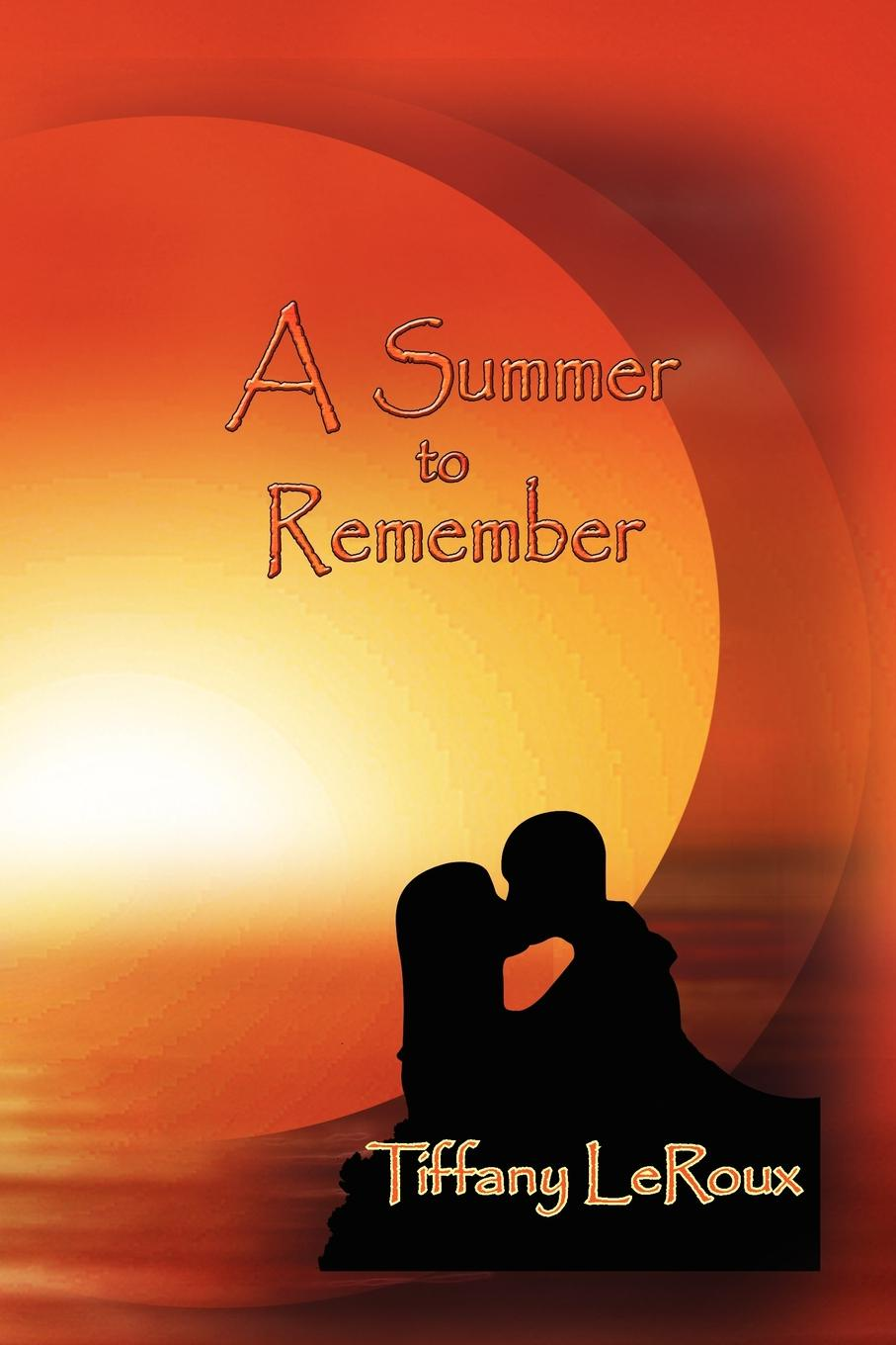 Tiffany LeRoux A Summer to Remember