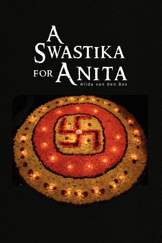 Alida Van Den Bos A Swastika for Anita