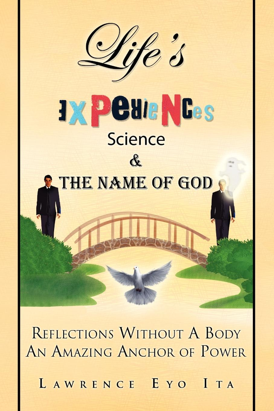 Lawrence Eyo Ita Life's Experiences Science & the Name of God dr g alfred palmer purposeology the science of purpose series what s in a name the science of onomatology