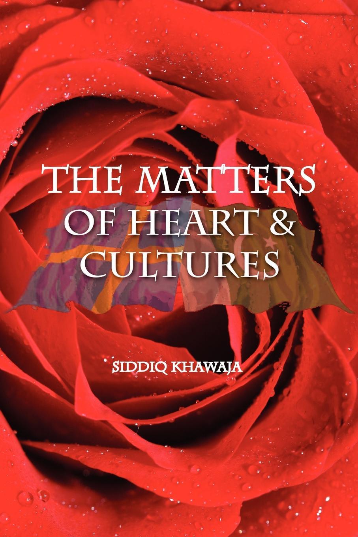 Siddiq Khawaja The Matter of Hearts and Cultures kristina gockenbach hearts tick and hearts tock