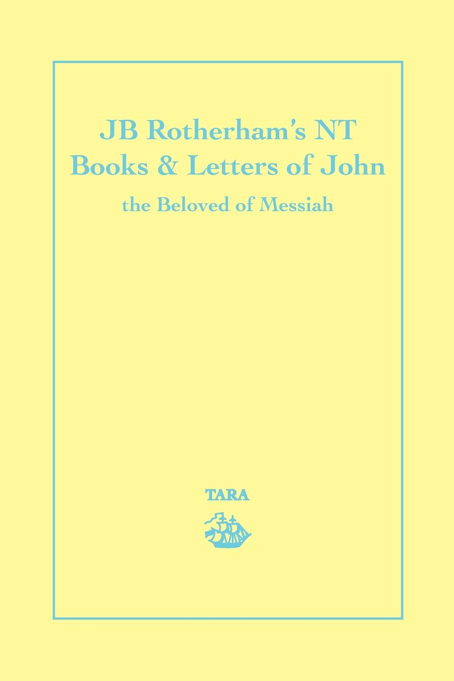 K. M. Young Jb Rotherhams NT Book & Letters of John. The Beloved Messiah
