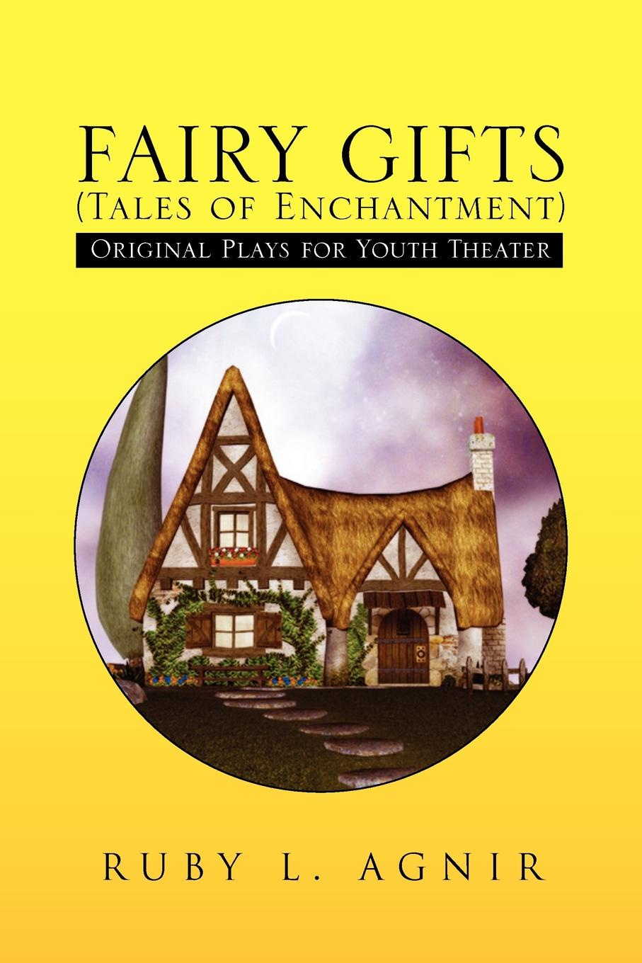 L. Agnir Ruby L. Agnir, Ruby L. Agnir Fairy Gifts (Tales of Enchantment) wicked enchantment