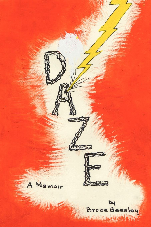 цена на Bruce Beesley Daze. A Memoir
