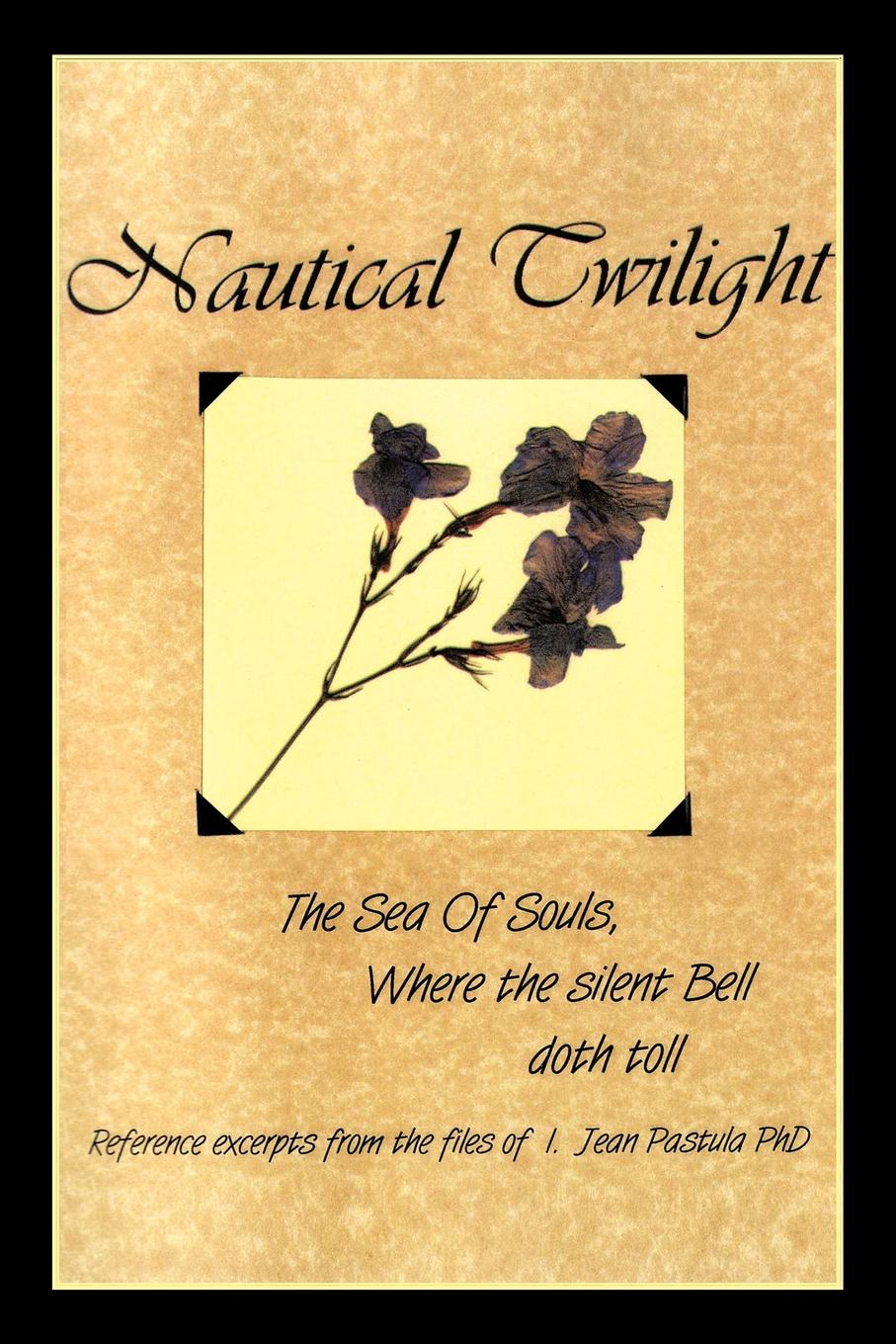 I. Jean Pastula Phd Nautical Twilight. The Sea of Souls Where the Silent Bell Doth Toll luke wright the toll
