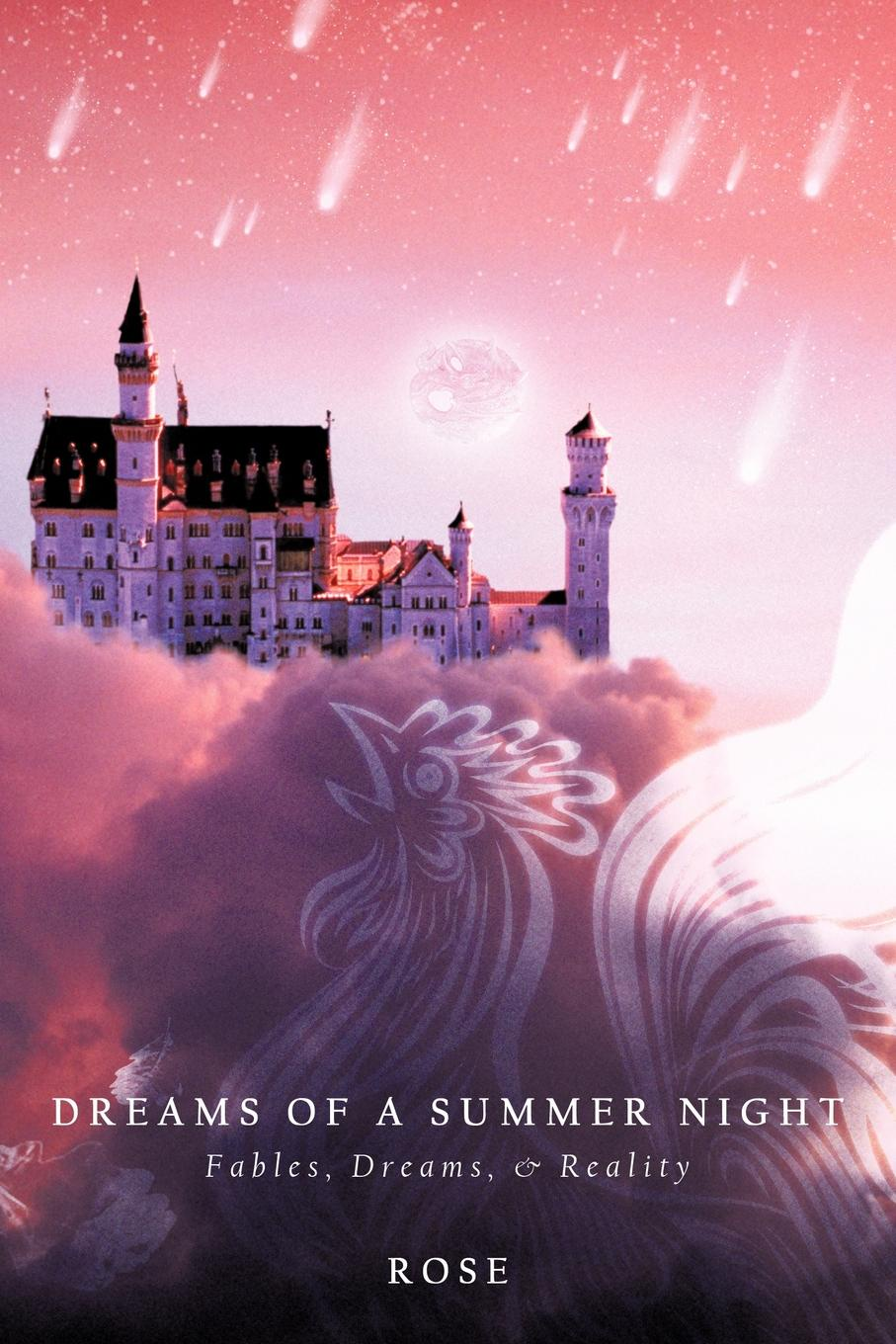 A. Ed. Rose, Ed Rose Dreams of a Summer Night. Fables, Dreams, & Reality