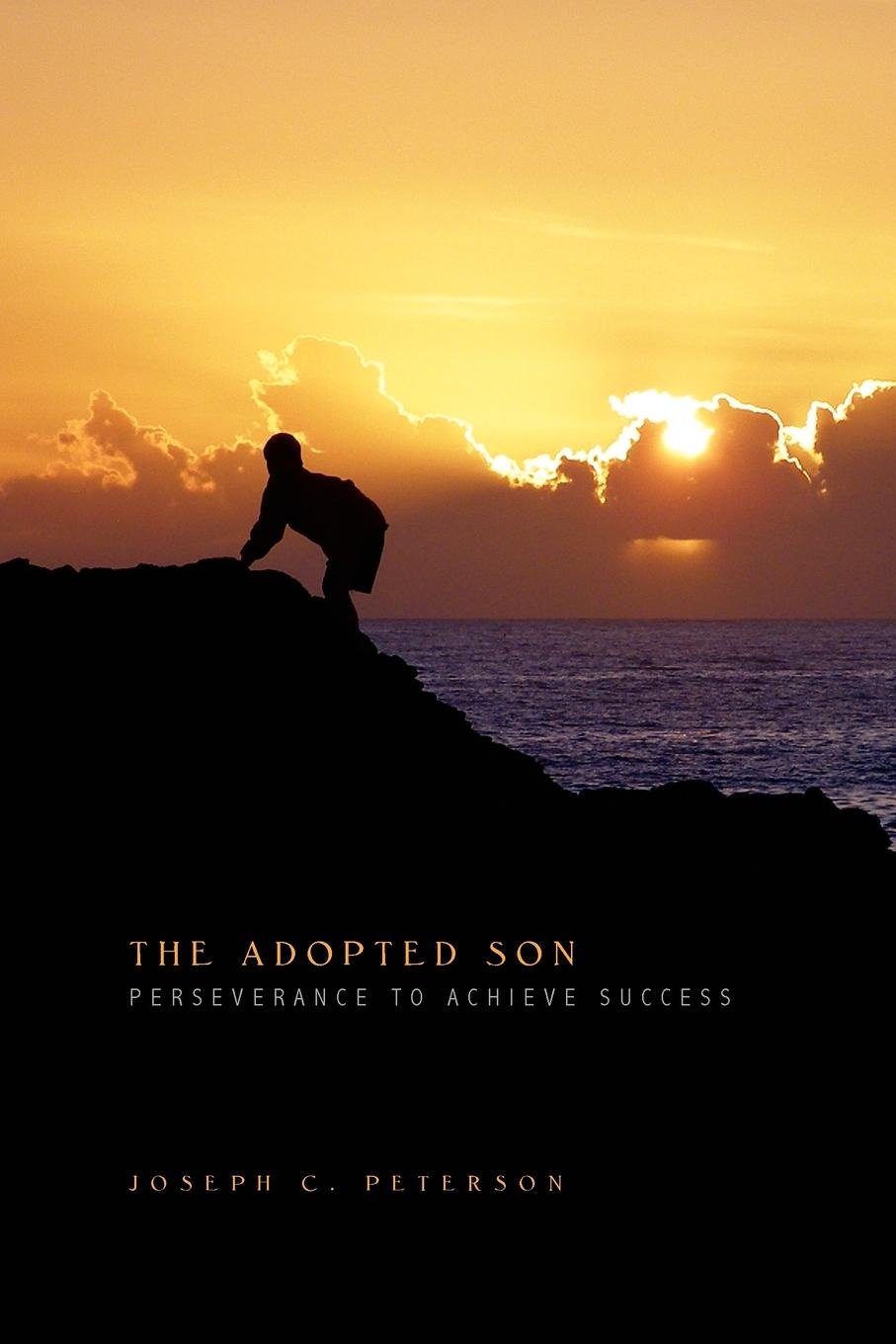 Joseph C. Peterson The Adopted Son the son