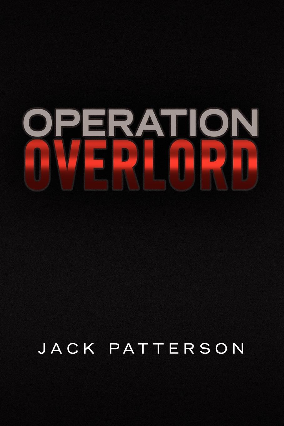 Jack Patterson Operation Overlord overlord ранобэ аудиокнига