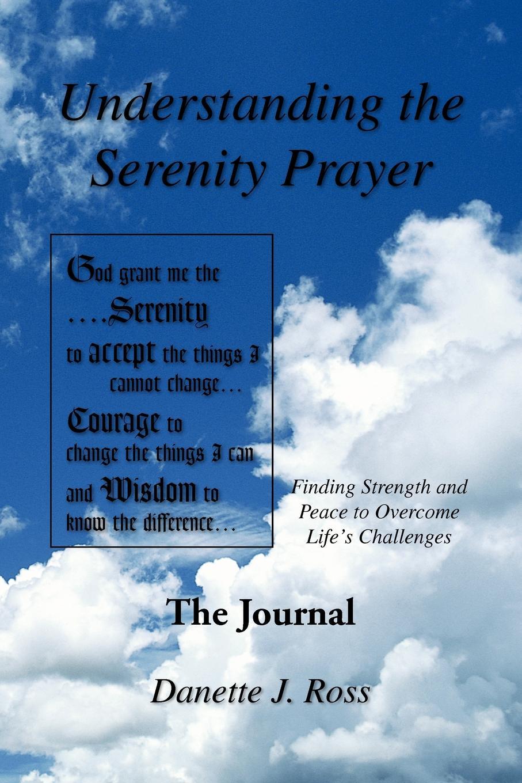 Danette J. Ross Understanding The Serenity Prayer