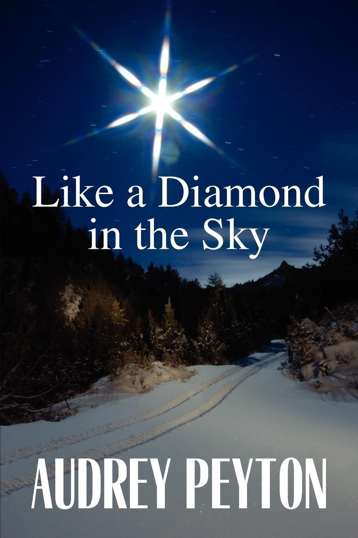 Audrey Peyton Like a Diamond in the Sky