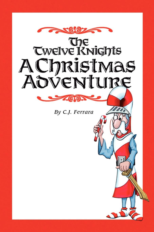 C. J. Ferrara The Twelve Knights barrington j bayley the knights of the limits