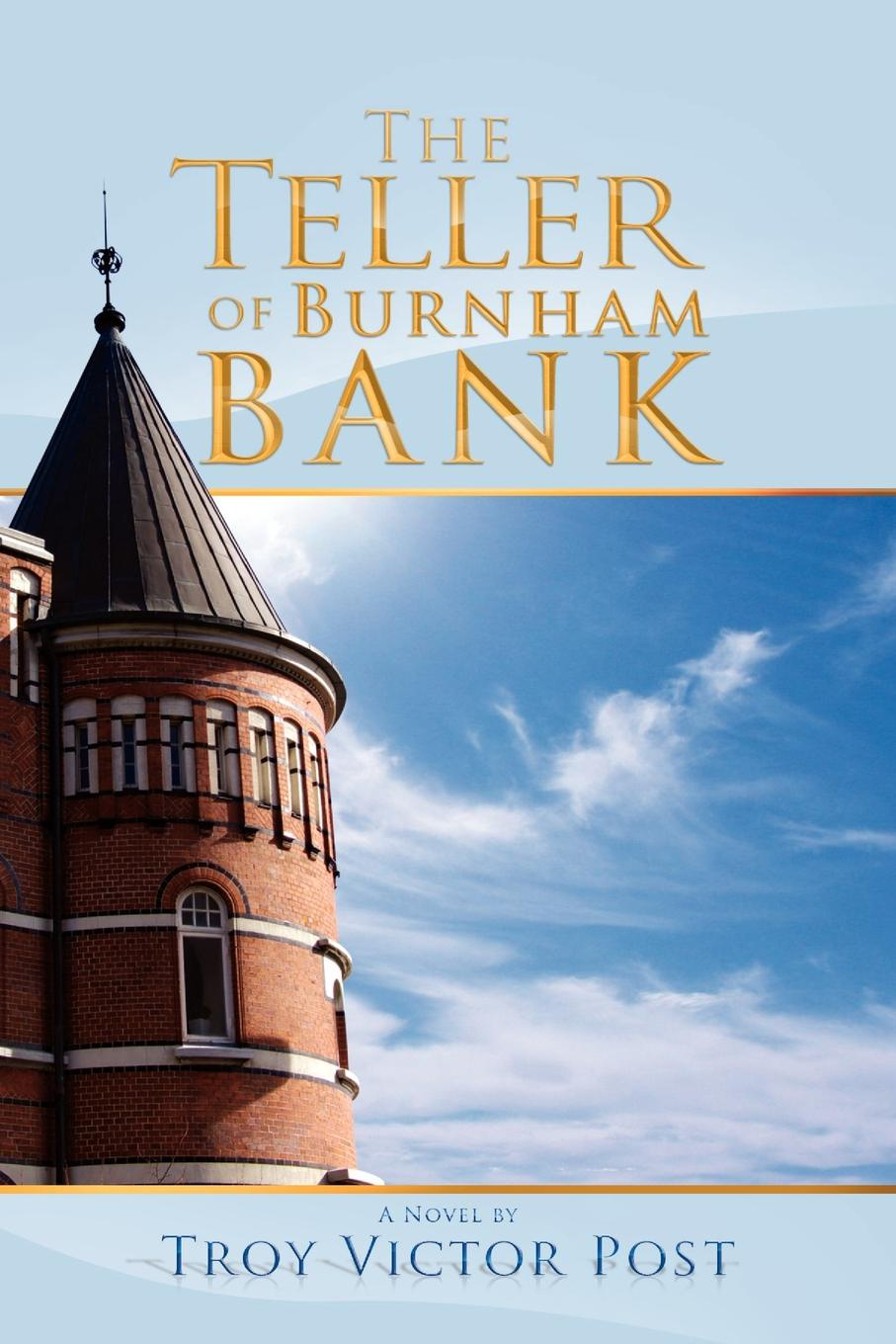Troy Victor Post The Teller of Burnham Bank burnham clara louise instead of the thorn