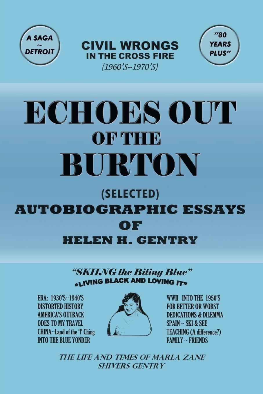 Helen H. Gentry Echoes Out of the Burton. Autobiographic Essays of Helen H. Gentry
