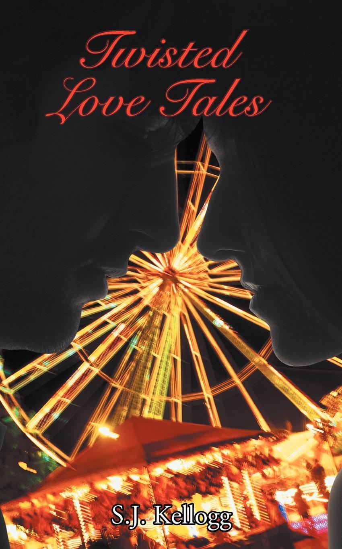 S. J. Kellogg Twisted Love Tales rachel redhead hannah judy twisted tales