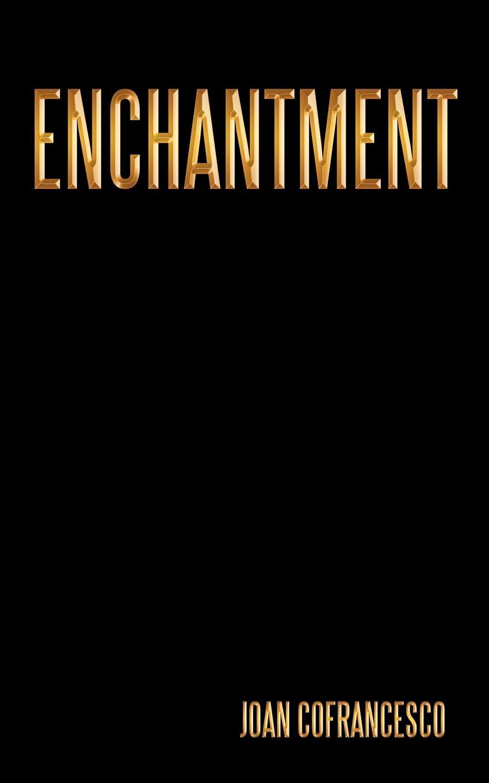 Joan Cofrancesco Enchantment wicked enchantment