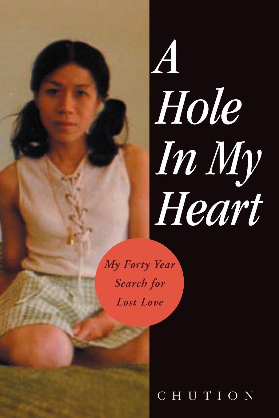 Chution A Hole in My Heart. My Forty Year Search for Lost Love недорго, оригинальная цена