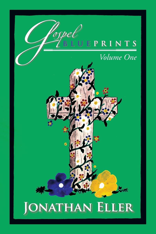 Jonathan Eller Gospel Blueprints. Volume One jonathan noble formula one racing for dummies